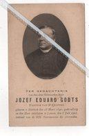 EERW. HEER JOZEF EDUARD GODTS ° BIERBEEK 1840 + LEUVEN 1901/ PASTOOR DEN EYZER/ONDERPASTOOR OVEREYSSCHE/ST.QUINTEN - Images Religieuses