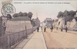 PERONNE La Percée à Travers Le Bastion Vendôme Et La Porte De Bretagne # 1906    421 - Peronne