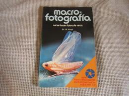 Macro-Fotografía Así Se Hacen Fotos De Cerca - Dr.W.Kruyt - Vita Quotidiana