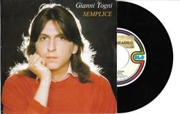 DISQUE VINYLE 45 TOURS GIANNI TOGNI, SEMPLICE, MA PERDIO 1981 - ETIQUETTE MAGASIN LA GRECA LECCE POUILLES ITALIE, A VOIR - Discos De Vinilo