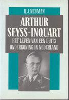 Arthur Seyss-Inquart ~ Het Leven Van Een Duits Onderkoning In Nederland // H. J. Neuman - Guerre 1939-45