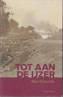 Tot Aan De IJzer // Max Deauville - Guerra 1914-18