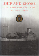 Ship And Shore ~ Life In The Merchant Navy // David Stevenson - Brits Leger