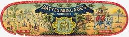Etiquette Dattes Muscades Surchoix - Tunis, Marseille - Frutta E Verdura