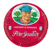 ETIQUETTE De FROMAGE..CAMEMBERT Fabriqué En NORMANDIE..Père Gautier..Fromageries GATIER-LEVASSEUR à LISIEUX (14-S) - Cheese