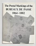 FRANCE, The Postal Markings Of The BUREAUX DE PASSE 1864-1882, In English, Railways, Postmarks - Eisenbahnen