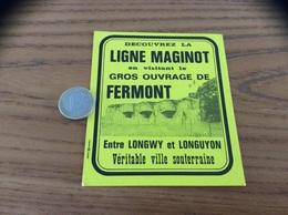 Autocollant, Sticker «DECOUVREZ LA LIGNE MAGINOT En Visitant Le GROS OUVRAGE DE FERMONT (54)» (militaria) - Aufkleber