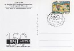 Italia 1993 150° Anniversario CARIFANO Cassa Di Risparmio Di Fano Annullo Cartolina Filatelica Dedicata - Fabbriche E Imprese