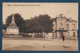 BLAYE - L' Hôtel Des Postes Et Le Monument Aux Morts - Blaye