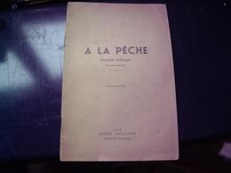 40 - LANDES - GASCOGNE -LABOUHERE - A LA PECHE SAYNETTE BILINGUE FRANCAIS GASCON EN HOMMAGE A FELIX RENAUDIN - Mont De Marsan