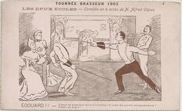 CPA Escrime Tournée Brasseur 1902 Les Deux Ecoles Comédie En 4 Actes De M. Alfred Capus - Escrime