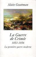 La Guerre De Crimée (1853 1856) 1ère Guerre Moderne Par Gouttman (ISBN 2702883257 EAN 9782702883259) - Histoire