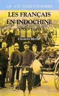 Les Français En Indochine (1860 1910) Par Meyer (ISBN 2702881300 EAN 9782702881309) - Geschiedenis