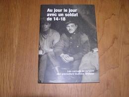 AU JOUR LE JOUR AVEC UN SOLDAT DE 14 18 Guerre Groleau Houdeng Aimeries Steenstraat Lo Yser Dunkerque Bray Dunes Mortain - Oorlog 1914-18