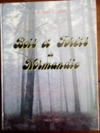 Superbe Livre : BOIS Et FORETS De NORMANDIE Par Jean-Marie Foubert - Natura
