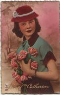 N°14555 - Vive Sainte Catherine - Photo D'une Femme Tenant Des Fleurs, Et Portant Un Chapeau En Feutrine - Sainte-Catherine