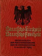 Deutsche Einheit Deutsche Freiheit - Gedenkbuch Der Reichsregierung Zum 10. Verfassungstag 11. August 1929 - Ohne Zuordnung
