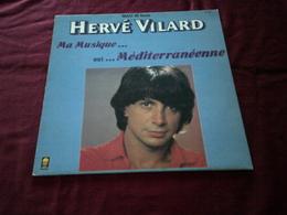 HERVE VILARD  MA MUSIQUE  EST MEDITERRANEENNE - 45 T - Maxi-Single