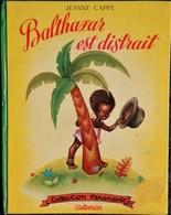 """Jeanne Cappe - Balthazar Est Distrait - Collection   """" Farandole """" - Casterman - ( EO 1953 ) . - Livres, BD, Revues"""