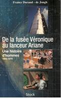France Durand-de Jongh - De La Fusée Véronique Au Lanceur Ariane - Stock 1998 - Sciences