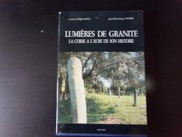 Lumières De Granit, La Corse à L'aube De Son Histoire Par Acquaviva & Cesari, 1990, 200 Pages ( Jaquette Abîmée ) - Corse