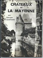 CHÂTEAUX De La MAYENNE - LIVRE Broché Par G. PICQUENARD - SADAG Nlles éd. Latines - Geografía