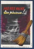 AFFICHETTE -  SÉCURITÉ SOCIALE AU SERVICE DE  LA PRÉVENTION - AU TRAVAIL -13.5 X 9 - PAS LES MAINS...UN PINCEAU... - Advertising