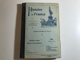 Cours Moyen HISTOIRE DE FRANCE - 1911 - E. Devinat - 12-18 Jaar