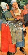 Dictionnaire Des Femmes De Bretagne Dédicacé Par Jeanne Urvoy (ISBN 2843461227 EAN 9782843461224) - Livres, BD, Revues
