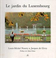Le Jardin Du Luxembourg Dédicacé Par Louis Michel Nourry (ISBN 2950132634) - Livres, BD, Revues