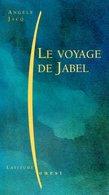 Le Voyage De Jabel Dédicacé Par Angèle Jacq (ISBN 2737324912 EAN 9782737324918) - Livres, BD, Revues