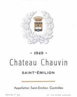 ETIQUETTE - ALCOOL - VIN BORDEAUX - CHATEAU CHAUVIN SAINT-EMILION - 1949 - Bordeaux