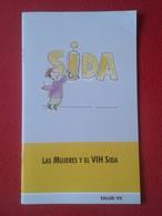 LIBRO GUÍA MÉDICA O SIMIL LAS MUJERES Y EL VIH SIDA VIRUS SALUD VII MINISTERIO DE IGUALDAD 2008 AIDS HEALT DISEASE...... - Practical
