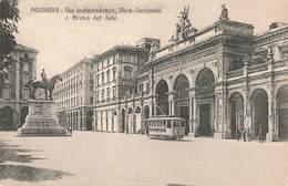 Italie Bologna Bologne Via Indipendenza Mon. Garibaldi Arena Del Sole Cpa Carte Animée Tram Tramway - Bologna