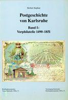 Postgeschichte Von Karlsruhe Band I Vorphilatelie 1490 - 1851 - Philately And Postal History
