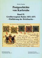 Postgeschichte Von Karlsruhe Band II Großherzogthum Baden 1851 - 1871 - Philately And Postal History