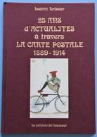 L'ACTUALITE DE 1889 A 1914 PAR LA CARTE POSTALE Par BEATRIX FORISSIER (voir Les16 Photos) - Livres