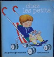 Imagier Du Père Castor - Chez Les Petits - Flammarion - ( 1984 ) . - Other