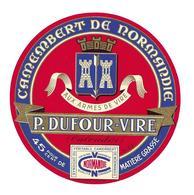 ETIQUETTE De FROMAGE..CAMEMBERT De NORMANDIE ( Orne 61-S)..Aux Armes De Vire...P. DUFOUR-VIRE ( Calvados 14) - Fromage