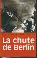 Antony Beevor La Chute De Berlin - Français