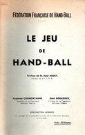 Hand Ball : Le Jeu (à 11 Ou à 7 Joueurs) Par Fédération Française De Hand Ball (1942) - Handball