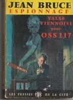 Jean Bruce. Valse Viennoise Pour OSS 117. Presses De La Cité N° 162. Année 1963. - OSS117
