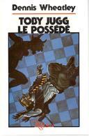 Dennis Wheatley - Toby Jugg Le Possédé - NéO Plus 16 - Fantastic