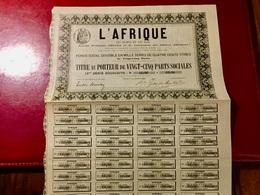 L' AFRIQUE  Du  NORD  Et  Du  SUD ------ Titre  De 25  Parts  Sociales - Afrique