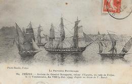 83)  FREJUS  - Arrivée De Général Bonaparte Retour D' Egypte En Rade Fréjus Le 17 Vendémiaire. An VIII 9 Octobre 1799 .. - Frejus