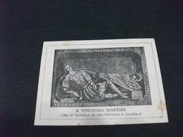 SANTINO HOLY PICTURE IMAGE SAINTE SAN VINCENZO MARTIRE CHE SI VENERA IN GROTTOLELLA AVELLINO - Religion & Esotérisme
