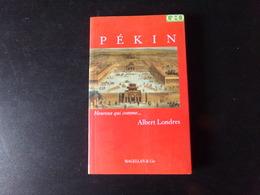 Pékin, Heureux Qui Comme ... Albert Londres, 2004, 93 Pages - Livres, BD, Revues