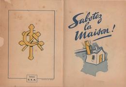 PRESSE PROPAGANDE GUERRE 1939 1945 SABOTEZ LA MAISON ANTI DE GAULLE  ANTI ALLIES   PRO VICHY - 1939-45