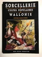 DE WARSAGE Sorcellerie Et Cultes Populaires En Wallonie Coutumes Magie Et Prières Régionalisme Folklore Saints Rebouteux - Culture