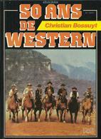 LIVRE 50 ANS DE WESTERN DE CHRISTIAN BOSSUYT EDITION PAC 1983 - Livres, BD, Revues